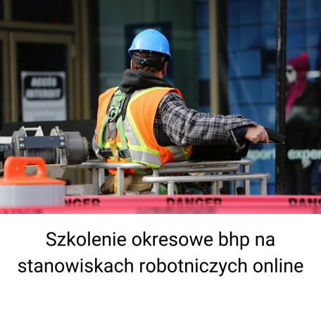 Szkolenie okresowe na stanowiskach robotniczych online